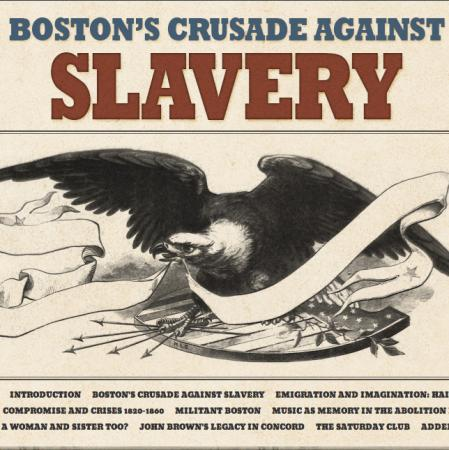 Boston's Crusade Against Slavery